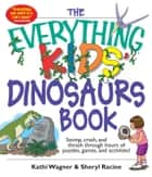 The Everything Kids' Dinosaurs Book ebook by Kathi Wagner