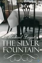 The Silver Fountain eBook by Michael Legat