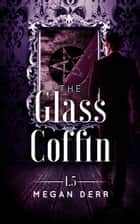 The Glass Coffin ebook by Megan Derr