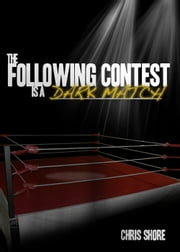 The Following Contest is a Dark Match (The Following Contest series) ebook by Chris Shore