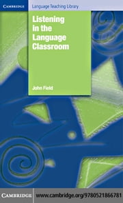 Listening in the Language Classroom ebook by Field,John