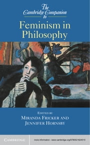 The Cambridge Companion to Feminism in Philosophy ebook by Miranda Fricker,Jennifer Hornsby