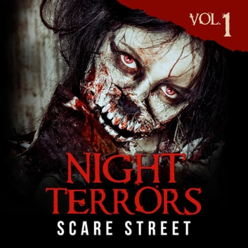 Night Terrors Vol. 1 - Short Horror Stories Anthology audiobook by Peter Cronsberry,Tarphy W. Horn,A. M. Todd,Bob Johnston,C. B. Channell,Emil Pellim,J. M. White,K. M. McKenzie,Karl Melton,Ron Ripley,Rosie O'Carroll,Ryan Benson,Warren Benedetto