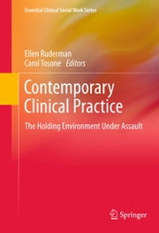 Contemporary Clinical Practice - The Holding Environment Under Assault ebook by Ellen Ruderman,Carol Tosone