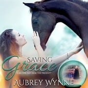 Saving Grace audiobook by Aubrey Wynne