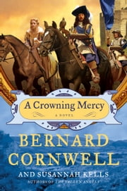A Crowning Mercy - A Novel ebook by Bernard Cornwell,Susannah Kells