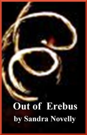 Out of Erebus ebook by Sandra Novelly