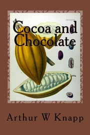 Cocoa and Chocolate ebook by Arthur W Knapp