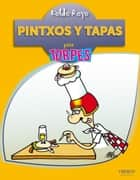 Pintxos y tapas eBook by Koldo Royo