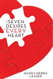 The Seven Desires of Every Heart ebook by Mark Laaser,Debra Laaser