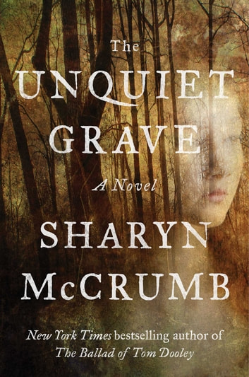 The Unquiet Grave - A Novel ebook by Sharyn McCrumb