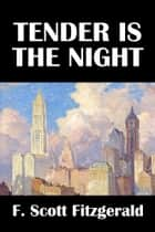 Tender is the Night by F. Scott Fitzgerald ebook by