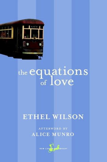 The Equations of Love ebook by Ethel Wilson,Alice Munro