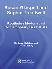Susan Glaspell and Sophie Treadwell ebook by Barbara Ozieblo,Jerry Dickey
