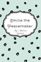 Emilie the Peacemaker ebook by Mrs. Thomas Geldart
