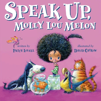 Speak Up, Molly Lou Melon ebook by Patty Lovell