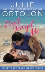Don't Tempt Me ebook by Julie Ortolon