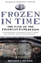 Frozen in Time eBook by John Geiger, Owen Beattie