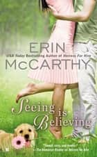 Seeing is Believing ebook by Erin McCarthy