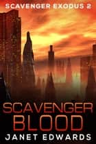 Scavenger Blood ebook by Janet Edwards