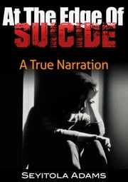 At The Edge Of Suicide ebook by Seyitola Adams