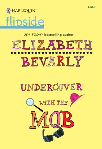 Undercover With the Mob ebook by Elizabeth Bevarly