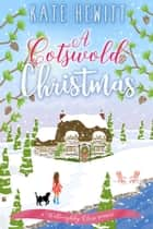 A Cotswold Christmas ekitaplar by Kate Hewitt