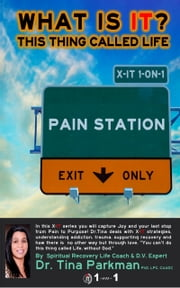 X-IT Pain Station ebook by Dr. Tina Parkman, PhD, LPC, CAADC