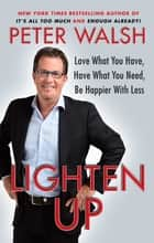 Lighten Up ebook by Peter Walsh