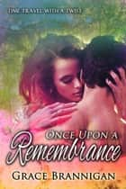 Once Upon a Remembrance ebook by Grace Brannigan