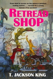 Retread Shop ebook by T. Jackson King