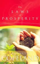 Laws of Prosperity ebook by Copeland, Kenneth