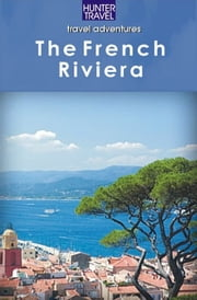 The French Riviera Adventure Guide ebook by Ferne Arfin