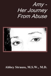 Amy: Her Journey From Abuse ebook by Abbey Strauss