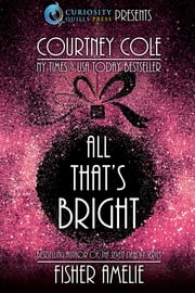 All That's Bright: A Romantic Holiday Collection ebook by Courtney Cole