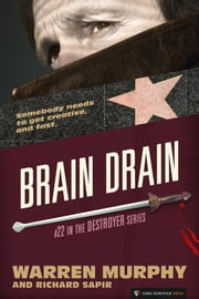 Brain Drain - The Destroyer #22 ebook by Warren Murphy, Richard Sapir