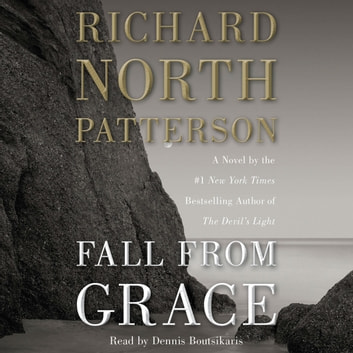 Fall From Grace Audiobook By Richard North Patterson 9781442344389