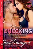 Bodychecking - Game On in Seattle ebook by Jami Davenport
