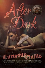 Curiosity Quills: After Dark (Charity Anthology) ebook by A.W. Exley,Jose Prendes,Jade Hart