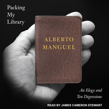 Packing My Library - An Elegy and Ten Digressions audiobook by Alberto Manguel
