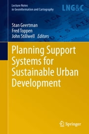 Planning Support Systems for Sustainable Urban Development ebook by Stan Geertman,Fred Toppen,John Stillwell