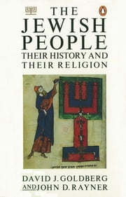 The Jewish People - Their History and Their Religion ebook by David Goldberg,John Rayner