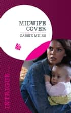 Midwife Cover (Mills & Boon Intrigue) ebook by Cassie Miles