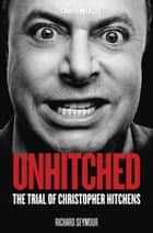 Unhitched ebook by Richard Seymour