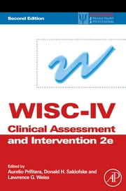 WISC-IV Clinical Assessment and Intervention ebook by Aurelio Prifitera,Donald H. Saklofske,Lawrence G. Weiss