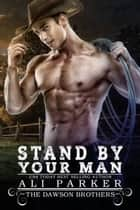 Stand By Your Man ebook by Ali Parker