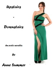 Upstairs - Downstairs ebook by Anne Summer