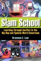 Slam School ebook by Bronwen Low