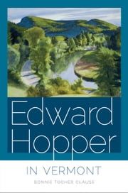 Edward Hopper in Vermont ebook by Bonnie Tocher Clause