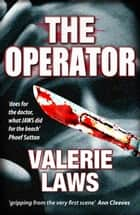 The Operator (Bruce and Bennett Crime Thriller 2) ebook by Valerie Laws